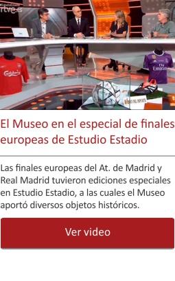 El Museo en los especiales de finales europeas de Estudio Estadio