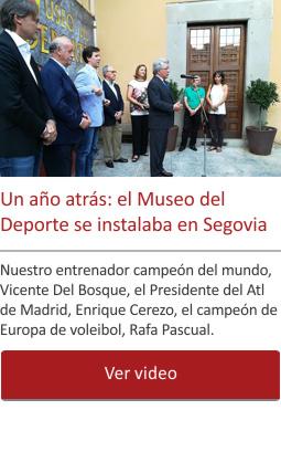 Un año atrás: el Museo del Deporte se instalaba en Segovia