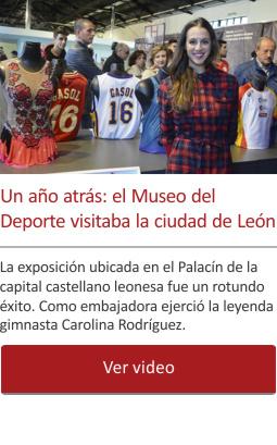 Un año atrás: el Museo del Deporte visitaba la ciudad de León