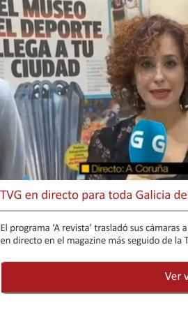 La TV TVG en directo para toda Galicia desde el Museo del Deporte