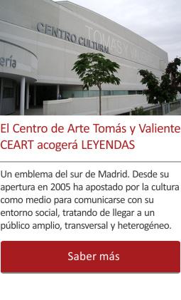 El Centro de Arte Tomás y Valiente CEART acogerá LEYENDAS en tres plantas