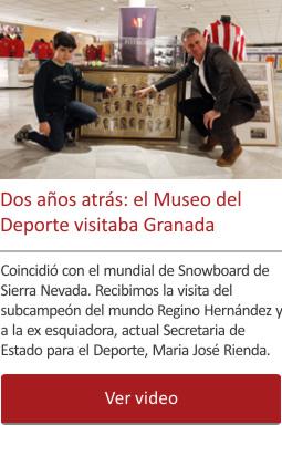 Dos años atrás: el Museo del Deporte visitaba la ciudad de Granada