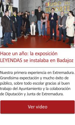 Hace 1 año: la exposición LEYENDAS se instalaba en Badajoz