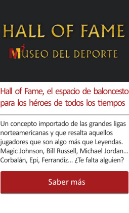 Hall of Fame, el espacio de baloncesto para los héroes de todos los tiempos.