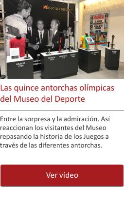 Las quince antorchas olímpicas del Museo