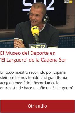 El Museo del Deporte en 'El Larguero' de la Cadena Ser