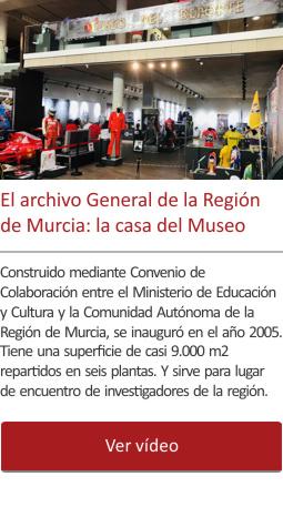El archivo General de la Región de Murcia: la casa del Museo