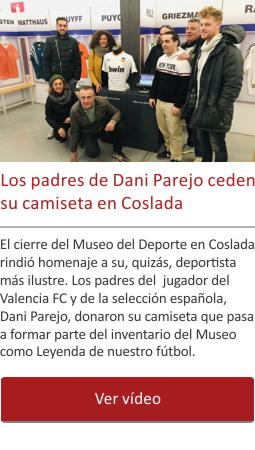Los padres de Dani Parejo ceden su camiseta en Coslada