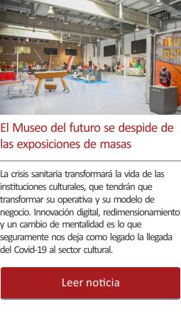 El Museo del futuro se despide de las exposiciones de masas