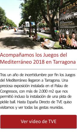 Acompañamos los Juegos del Mediterráneo 2018 en Tarragona