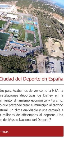 La Nucía, el gran proyecto de Ciudad del Deporte en España