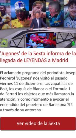 Jugones de la Sexta informa de la llegada de LEYENDAS a Madrid