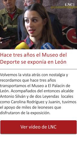Hace tres años el Museo del Deporte se exponía en León