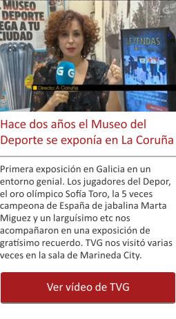 Hace dos años el Museo del Deporte se exponía en La Coruña