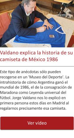 Valdano explica la historia de la camiseta de México 86