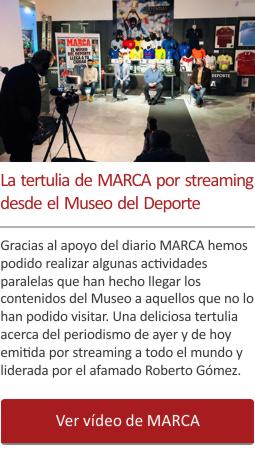 La tertulia de MARCA por streaming desde el Museo del Deporte