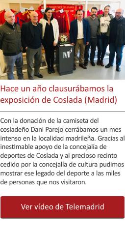 Hace un año clausurábamos la exposición de Coslada (Madrid)