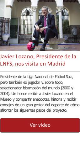 Javier Lozano, Presidente de la LNFS, nos visita en Madrid
