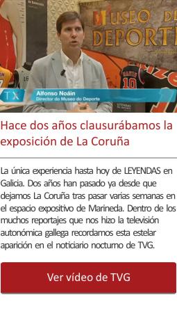 Hace dos años clausurábamos la exposición de La Coruña