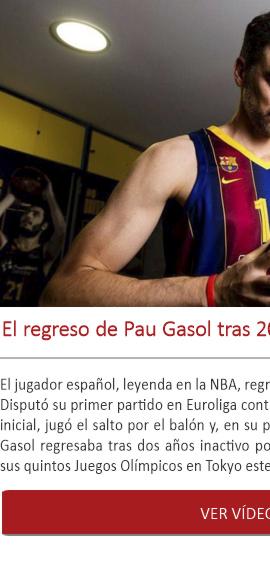 El regreso de Pau Gasol tras 20 años de aventura en la NBA