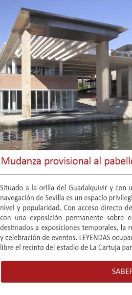 Mudanza provisional al pabellón de la navegación de Sevilla