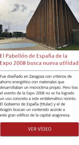 El Pabellón de España de la Expo 2008 busca nueva utilidad