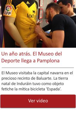 Un año atrás. El Museo del Deporte llega a Pamplona