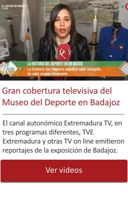 Gran cobertura televisiva del Museo del Deporte en Badajoz.